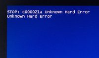 STOP: c000021a Unknown Hard Error